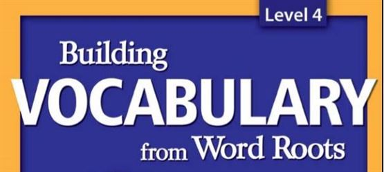 Buiding Vocabulary from Word Roots Level 4