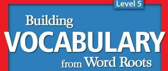 Building Vocabulary from Word Roots 5