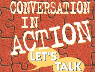 Conversation in Action- Lets talk